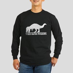 T-Rex Hates Push-Ups Long Sleeve T-Shirt