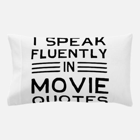I Speak Fluently In Movie Quotes Pillow Case