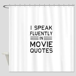 I Speak Fluently In Movie Quotes Shower Curtain