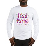 It's a Party Long Sleeve T-Shirt