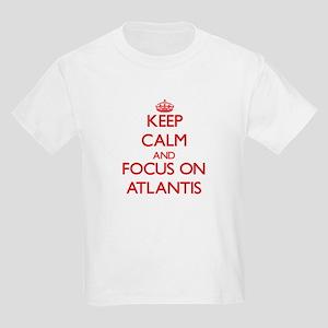 Keep Calm and focus on Atlantis T-Shirt