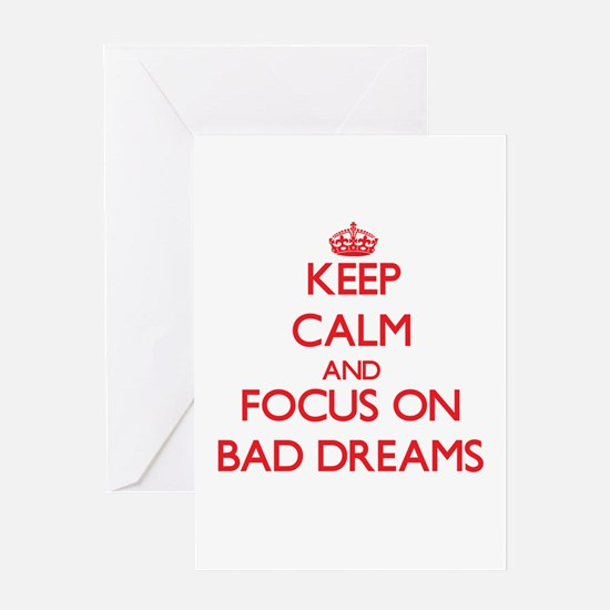 Keep Calm and focus on Bad Dreams Greeting Cards