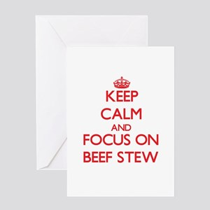 Keep Calm and focus on Beef Stew Greeting Cards