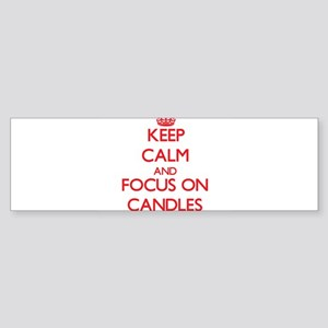 Keep Calm and focus on Candles Bumper Sticker