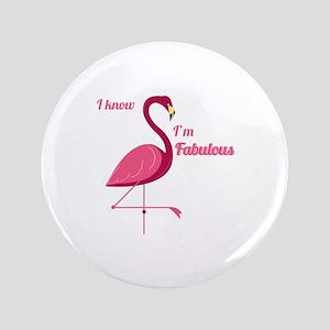 "Im Fabulous 3.5"" Button"