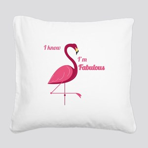Im Fabulous Square Canvas Pillow