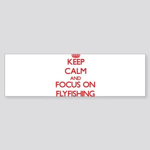 Keep Calm and focus on Flyfishing Bumper Sticker