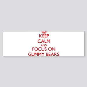 Keep Calm and focus on Gummy Bears Bumper Sticker