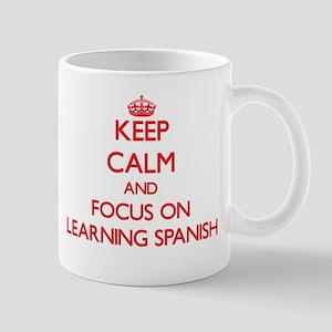 Keep Calm and focus on Learning Spanish Mugs