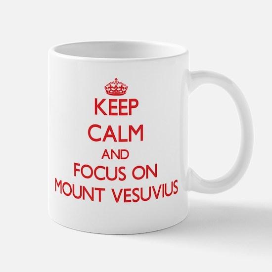 Keep Calm and focus on Mount Vesuvius Mugs