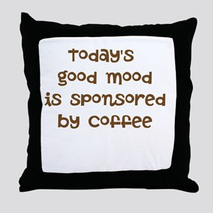 TODAYS GOOD MOOD IS SPONSORED BY COFFEE Throw Pill