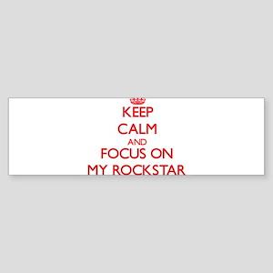 Keep Calm and focus on My Rockstar Bumper Sticker