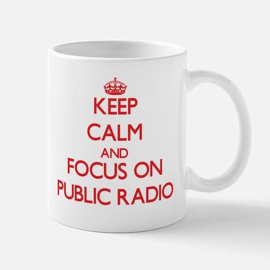 Keep Calm and focus on Public Radio Mugs
