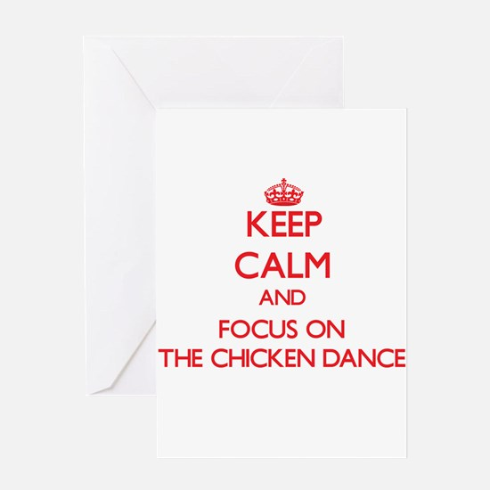 Keep Calm and focus on The Chicken Dance Greeting