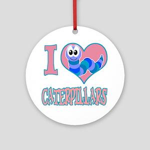 I Love (Heart) Caterpillars Ornament (Round)