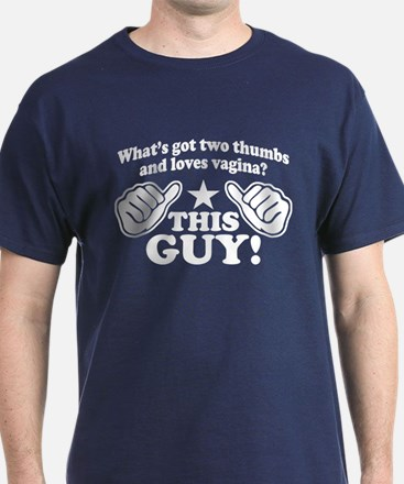 What's Got Two Thumbs And Loves Vagina? T-Shirt