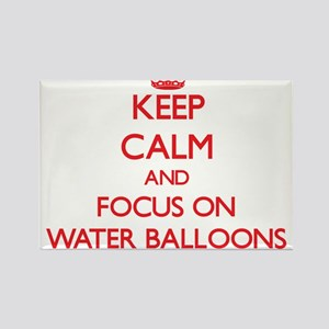 Keep Calm and focus on Water Balloons Magnets