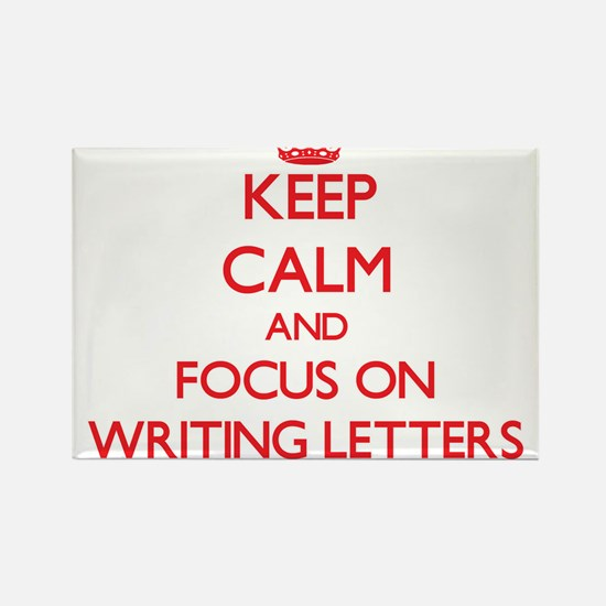 Keep Calm and focus on Writing Letters Magnets