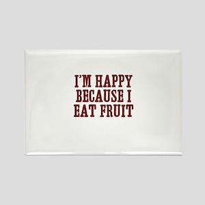 I'm happy because I eat fruit Rectangle Magnet