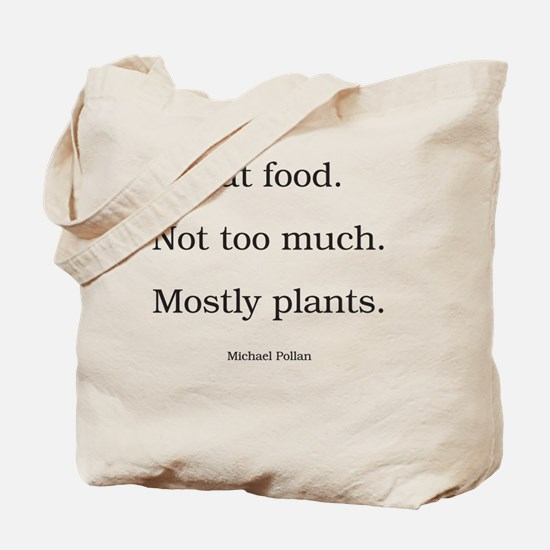 Eat food. Not too much. Mostly plants. Tote Bag