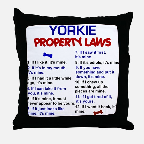 Yorkie Property Laws 3 Throw Pillow