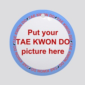 Tae Kwon Do Your Photo Ornament (Round)