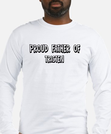 Father of Tristen Long Sleeve T-Shirt