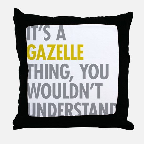 Its A Gazelle Thing Throw Pillow