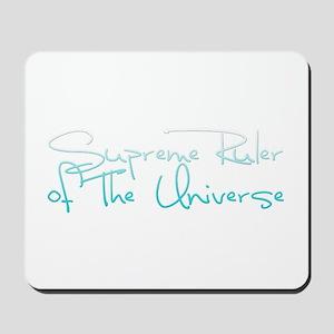 Supreme Ruler of the Universe Mousepad