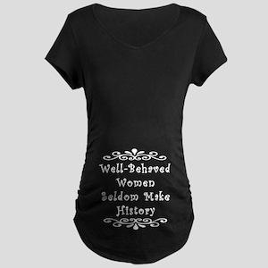 Well-Behaved Women Maternity Dark T-Shirt