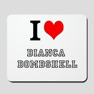 I Heart Bianca Bombshell Mousepad