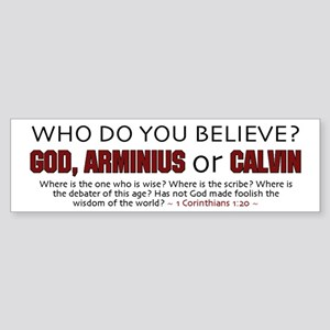 Who Do You Believe - Bumper Sticker