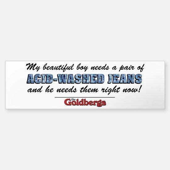 Acid Washed Jeans The Goldbergs Bumper Bumper Bumper Sticker