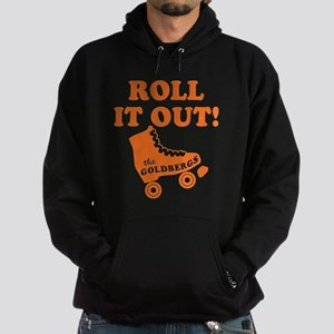 Roll It Out The Goldbergs Hoodie