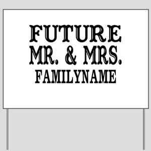 Future Mr. and Mrs. Personalized Yard Sign