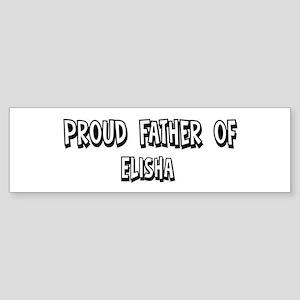Father of Elisha Bumper Sticker