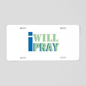 I will pray Aluminum License Plate