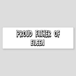 Father of Eileen Bumper Sticker