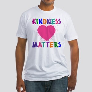 KINDNESS MATTERS Fitted T-Shirt