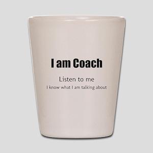 I am coach Shot Glass