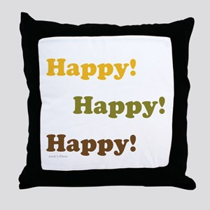 Happy! Happy! Happy! Throw Pillow