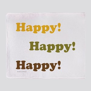 Happy! Happy! Happy! Throw Blanket
