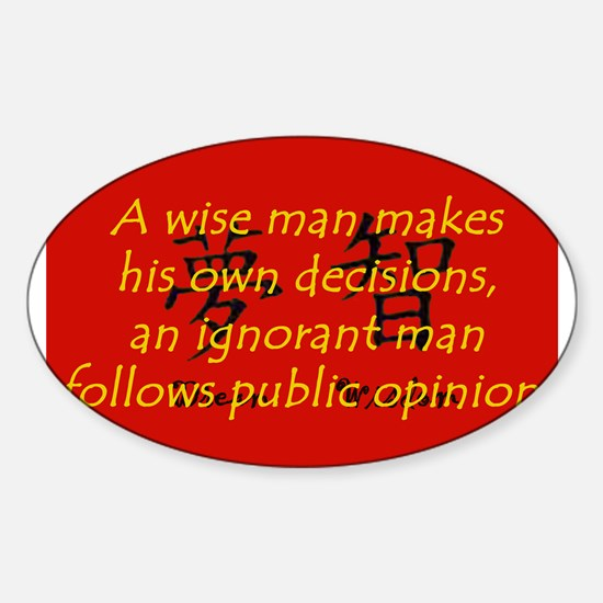 A Wise Man Makes His Own Decisions Sticker (Oval)