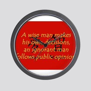 A Wise Man Makes His Own Decisions Wall Clock