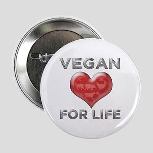 "Vegan For Life 2.25"" Button"