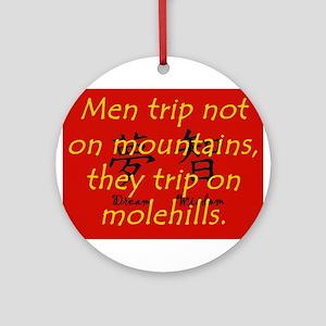 Men Trip Not On Mountains Round Ornament