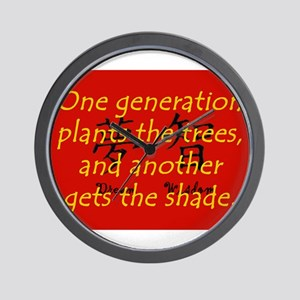 One Generation Plants the Trees Wall Clock