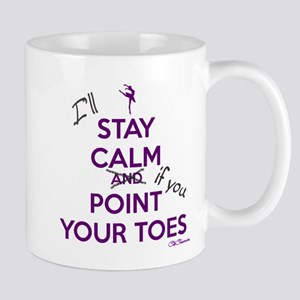 Stay Calm and Point Your Toes Variation Mugs