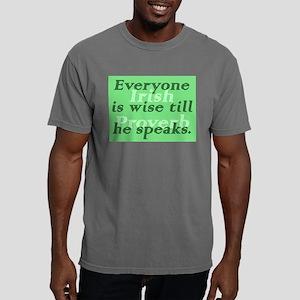Everyone is wise till he speaks Mens Comfort Color
