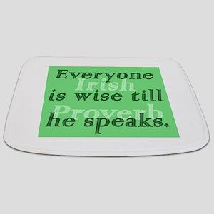 Everyone is wise till he speaks Bathmat
